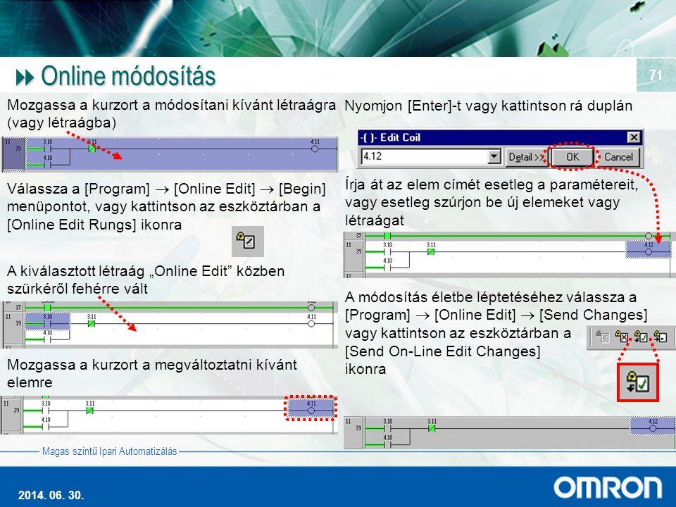 Online módosítás Mozgassa a kurzort a módosítani kívánt létraágra (vagy létraágba) Nyomjon [Enter]-t vagy kattintson rá duplán.
